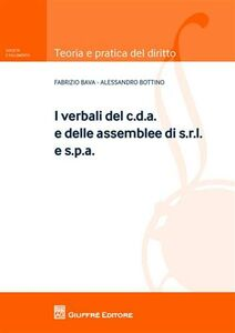 Foto Cover di I verbali del c.d.a. e delle assemblee di s.r.l. e s.p.a., Libro di Fabrizio Bava,Alessandro Bottino, edito da Giuffrè