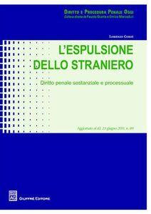 Libro L' espulsione dello straniero. Diritto penale sostanziale e processuale Lorenzo Cordì