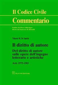 Libro Il diritto di autore. Del diritto di autore sulle opere dell'ingegno letterarie e artistiche. Artt. 2575-2583 Vittorio M. De Sanctis