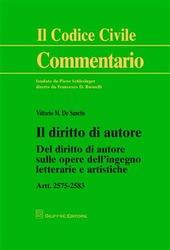 Il diritto di autore. Del diritto di autore sulle opere dell'ingegno letterarie e artistiche. Artt. 2575-2583