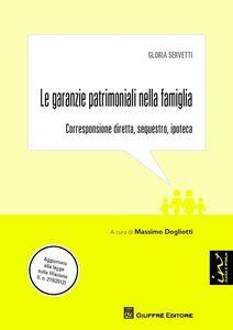 Libro Le garanzie patrimoniali nella famiglia. Corresponsione diretta, sequestro, ipoteca Gloria Servetti