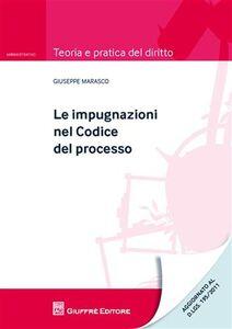Foto Cover di Le impugnazioni nel codice del processo, Libro di Giuseppe Marasco, edito da Giuffrè
