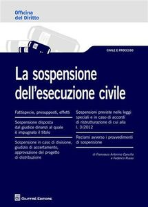 Foto Cover di La sospensione dell'esecuzione civile, Libro di Francesco A. Cancilla,Federico Russo, edito da Giuffrè