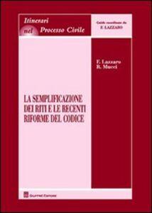 Libro La semplificazione dei riti e le recenti riforme del codice Fortunato Lazzaro , Roberto Mucci