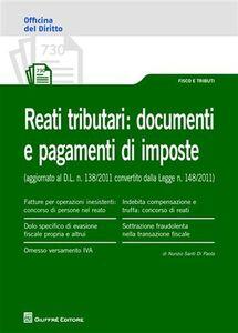Foto Cover di Reati tributari. Documenti e pagamenti di imposte, Libro di Nunzio Santi Di Paola, edito da Giuffrè