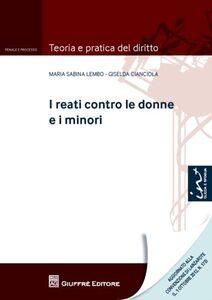 Libro I reati contro le donne e i minori Giselda Cianciola , M. Sabina Lembo