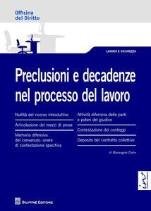 Foto Cover di Preclusioni e decadenze nel processo del lavoro, Libro di Mariangela Corbo, edito da Giuffrè