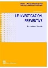 Le investigazioni preventive. Procedure e formule