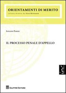 Foto Cover di Il processo penale d'appello, Libro di Ignazio Pardo, edito da Giuffrè