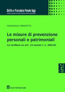 Libro Le misure di prevenzione personali e patrimoniali Francesco Menditto