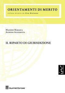 Foto Cover di Il riparto di giurisdizione, Libro di Alfredo Allegretta,Massimo Marasca, edito da Giuffrè