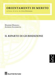 Libro Il riparto di giurisdizione Alfredo Allegretta , Massimo Marasca