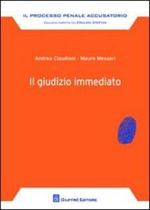 Libro Il giudizio immediato Andrea Claudiani , Mauro Messeri