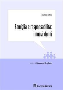 Famiglia e responsabilità. I nuovi danni
