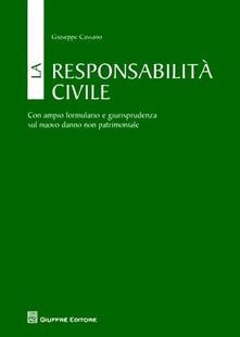 La responsabilità civile. Con ampio formulario e giurisprudenza sul nuovo danno non patrimoniale.pdf