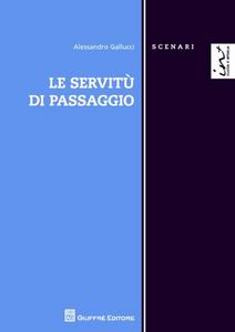 Libro Le servitù di passaggio Alessandro Gallucci