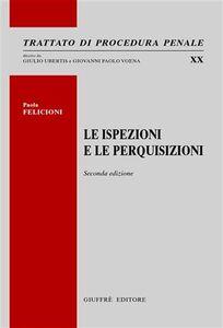 Libro Le ispezioni e le perquisizioni Paola Felicioni
