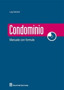 Libro Condominio. Manuale con formule. Con CD-ROM Luigi Salciarini