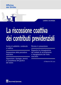 Libro La riscossione coattiva dei contributi previdenziali Massimo De Luca