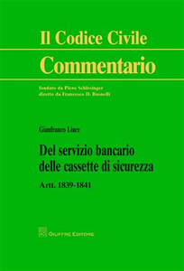 Libro Del servizio bancario delle cassette di sicurezza. Artt. 1839-1841 Gianfranco Liace