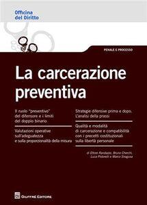 Foto Cover di La carcerazione preventiva, Libro di  edito da Giuffrè