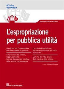 Foto Cover di L' espropriazione per pubblica utilità, Libro di  edito da Giuffrè
