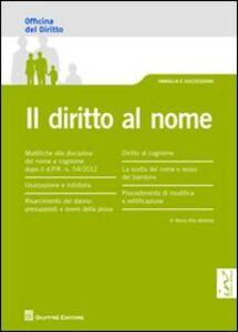 Foto Cover di Il diritto al nome, Libro di M. Rita Mottola, edito da Giuffrè
