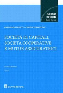 Foto Cover di Società di capitali, società cooperative e mutue assicurazioni, Libro di Annamaria Ferrucci,Carmine Ferrentino, edito da Giuffrè
