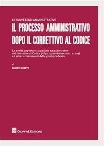 Libro Il processo amministrativo dopo il correttivo al codice Roberto Chieppa