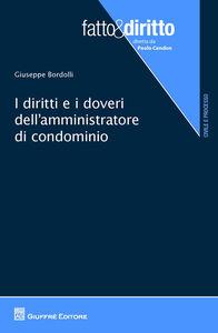 Libro I diritti e doveri dell'amministratore di condominio Giuseppe Bordolli