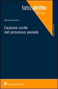 Libro L' azione civile nel processo penale Alessio Anceschi