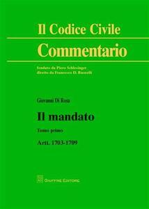 Il mandato. Artt. 1703-1709. Vol. 1