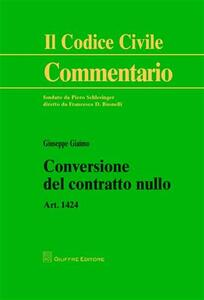 Conversione del contratto nullo. Art. 1424