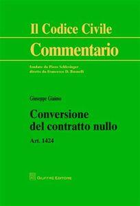 Libro Conversione del contratto nullo. Art. 1424 Giuseppe Giaimo