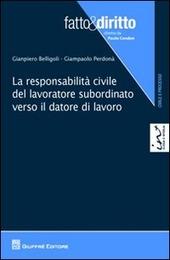 La responsabilità civile del lavoratore subordinato verso il datore di lavoro