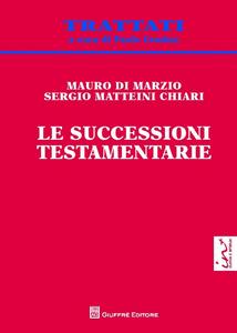 Libro Le successioni testamentarie Mauro Di Marzio , Sergio Matteini Chiari