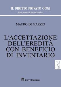 Foto Cover di L' accettazione dell'eredità con beneficio di inventario, Libro di Mauro Di Marzio, edito da Giuffrè