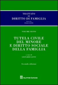 Libro Trattato di diritto di famiglia. Vol. 6: Tutela civile del minore e diritto sociale della famiglia.