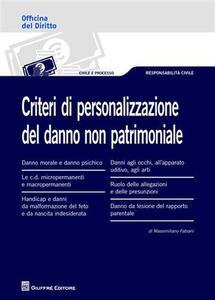 Criteri di personalizzazione del danno non patrimoniale