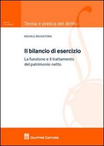 Libro Il bilancio di esercizio. La funzione e il trattamento del patrimonio netto Michele Brusaterra