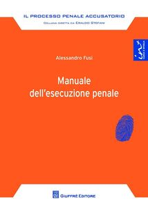 Libro Manuale dell'esecuzione penale Alessandro Fusi