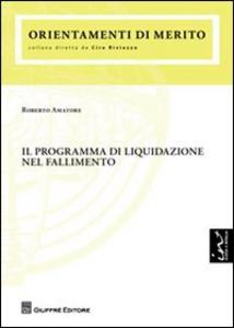 Libro Il programma di liquidazione nel fallimento Roberto Amatore