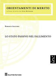Libro Lo stato passivo nel fallimento Roberto Amatore