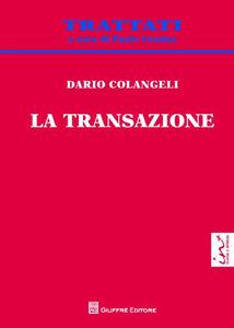 Foto Cover di La transazione, Libro di Dario Colangeli, edito da Giuffrè