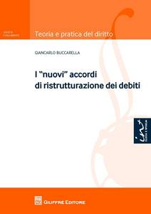 Libro I nuovi accordi di ristrutturazione dei debiti Giancarlo Buccarella