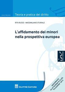Libro L' affidamento dei minori nella prospettiva europea Massimiliano Sturiale , Rita E. Russo
