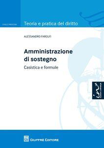 Foto Cover di Amministrazione di sostegno. Casistica e formule, Libro di Alessandro Farolfi, edito da Giuffrè