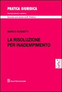 Libro La risoluzione per inadempimento Marco Rossetti