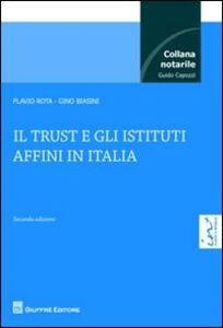 Libro Il trust e gli istituti affini in Italia Gino Biasini , Flavio Rota