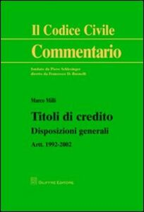 Libro Titoli di credito. Disposizioni generali. Artt. 1992-2002 Marco Milli